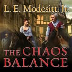 The Chaos Balance by  L. E. Modesitt Jr. audiobook