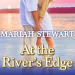 At the River's Edge by  Mariah Stewart audiobook