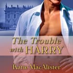 The Trouble With Harry by  Katie MacAlister audiobook