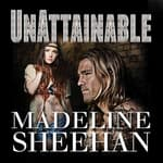 Unattainable by  Madeline Sheehan audiobook