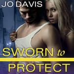 Sworn to Protect by  Jo Davis audiobook