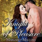 Knight of Pleasure by  Margaret Mallory audiobook