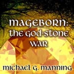 Mageborn: The God-Stone War by  Michael G. Manning audiobook