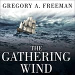 The Gathering Wind by  Gregory A. Freeman audiobook