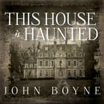 This House Is Haunted by  John Boyne audiobook