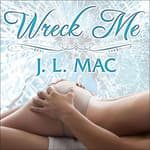Wreck Me by  J. L. Mac audiobook