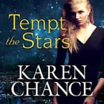 Tempt the Stars by  Karen Chance audiobook