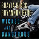 Wicked and Dangerous by  Rhyannon Byrd audiobook