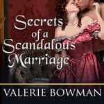 Secrets of a Scandalous Marriage by  Valerie Bowman audiobook