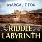 The Riddle of the Labyrinth by  Margalit Fox audiobook