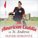 An American Caddie in St. Andrews by  Oliver Horovitz audiobook