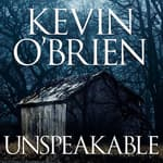 Unspeakable by  Kevin O'Brien audiobook