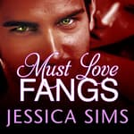 Must Love Fangs by  Jessica Sims audiobook