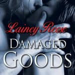 Damaged Goods by  Lainey Reese audiobook