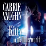 Kitty in the Underworld by  Carrie Vaughn audiobook