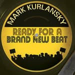 Ready for a Brand New Beat by  Mark Kurlansky audiobook