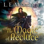 The Magic of Recluce by  L. E. Modesitt Jr. audiobook