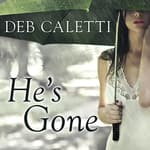 He's Gone by  Deb Caletti audiobook