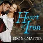Heart of Iron by  Bec McMaster audiobook