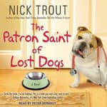 The Patron Saint of Lost Dogs by  Dr. Nick Trout audiobook