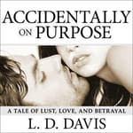 Accidentally on Purpose by  L. D. Davis audiobook