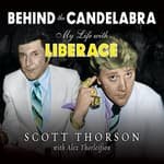Behind the Candelabra by  Scott Thorson audiobook