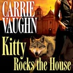 Kitty Rocks the House by  Carrie Vaughn audiobook