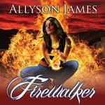 Firewalker by  Allyson James audiobook