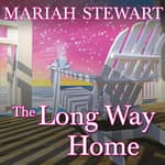 The Long Way Home by  Mariah Stewart audiobook