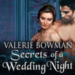 Secrets of a Wedding Night by  Valerie Bowman audiobook