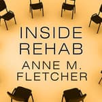 Inside Rehab by  Anne M. Fletcher audiobook