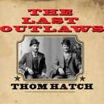 The Last Outlaws by  Thom Hatch audiobook