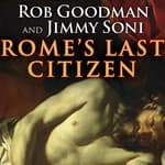 Rome's Last Citizen by  Rob Goodman audiobook