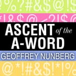 Ascent of the A-Word: Assholism, the First Sixty Years by  Geoffrey Nunberg audiobook