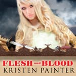 Flesh and Blood by  Kristen Painter audiobook