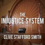 The Injustice System by  Clive Stafford Smith audiobook