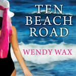 Ten Beach Road by  Wendy Wax audiobook