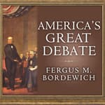 America's Great Debate by  Fergus M. Bordewich audiobook