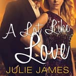 A Lot Like Love by  Julie James audiobook