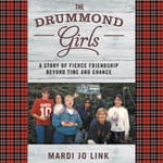 The Drummond Girls by  Mardi Jo Link audiobook