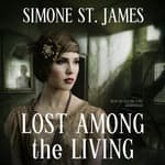 Lost among the Living by  Simone St. James audiobook