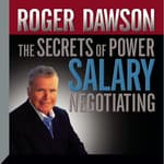 The Secrets Power Salary Negotiating by  Roger Dawson audiobook