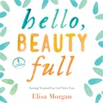 Hello, Beauty Full by  Elisa Morgan audiobook