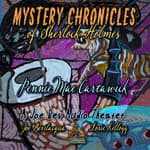 Mystery Chronicles of Sherlock Holmes, Extended Edition by  Pennie Mae Cartawick audiobook