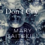 Don't Cry by  Mary Gaitskill audiobook