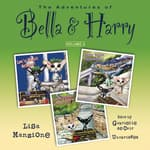 The Adventures of Bella & Harry, Vol. 3 by  Lisa Manzione audiobook