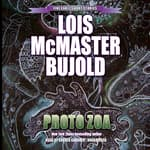 Proto Zoa by  Lois McMaster Bujold audiobook