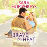 Brave the Heat by  Sara Humphreys audiobook