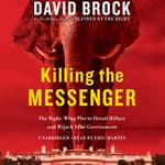 Killing the Messenger by  David Brock audiobook