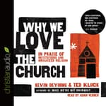 Why We Love the Church by  Ted Kluck audiobook